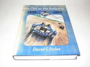 As Old as the Industry Riley 1898-1969 (Styles 1982) 1st  edition